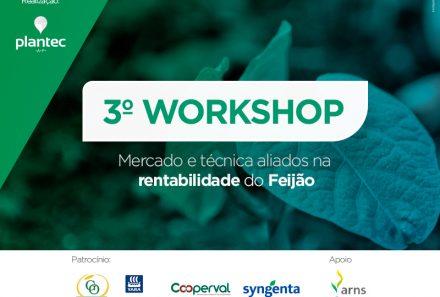 Plantec realiza a 3ª edição do Workshop Plantec – Mercado e técnica aliados na rentabilidade do Feijão